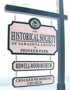 The sign at the Historical Society of Sarasota County in Pioneer Park Sarasota FL