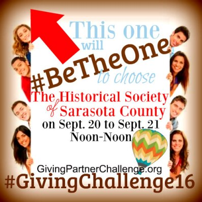 Post this on your Facebook Page to help the Historical Society during #GivingChallenge16 in Sarasota!