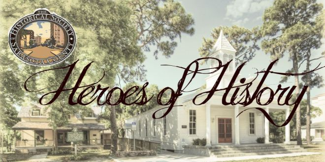 Our Heroes of History at the Historical Society of Sarasota County